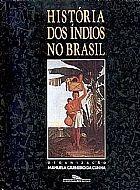 Historia dos �ndios no brasil - manuela carneiro da cunha